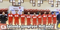 Salonda şampiyon Hollanda