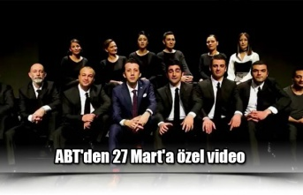 ABT'den 27 Mart'a özel video